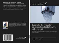 Portada del libro de Desarrollo del innovador sistema automatizado Susurrus water separati