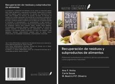 Portada del libro de Recuperación de residuos y subproductos de alimentos