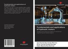 Bookcover of Fundamentals and applications of hydraulic motors