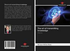 Bookcover of The art of transmitting knowledge