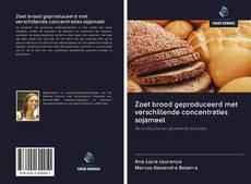 Bookcover of Zoet brood geproduceerd met verschillende concentraties sojameel