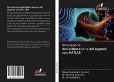Simulazione dell'elaborazione del segnale con MATLAB kitap kapağı