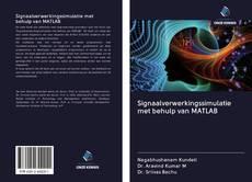 Signaalverwerkingssimulatie met behulp van MATLAB kitap kapağı