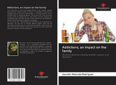 Bookcover of Addictions, an impact on the family