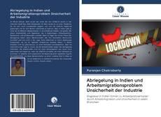 Capa do livro de Abriegelung in Indien und Arbeitsmigrationsproblem Unsicherheit der Industrie