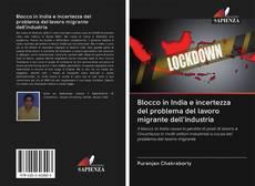 Bookcover of Blocco in India e incertezza del problema del lavoro migrante dell'industria