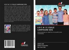 Bookcover of A B C & 1 2 3 SULLE CAMPAGNE SDG