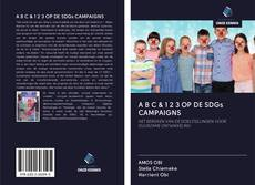 Bookcover of A B C & 1 2 3 OP DE SDGs CAMPAIGNS