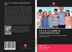 Portada del libro de A B C & 1 2 3 SOBRE AS CAMPANHAS DE SDG