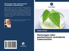 Обложка Meinungen über gentechnisch veränderte Lebensmittel