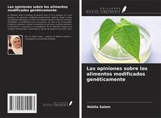 Portada del libro de Las opiniones sobre los alimentos modificados genéticamente