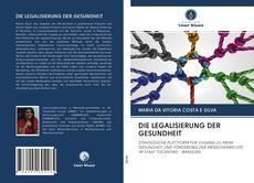 Bookcover of DIE LEGALISIERUNG DER GESUNDHEIT