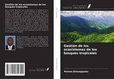 Bookcover of Gestión de los ecosistemas de los bosques tropicales