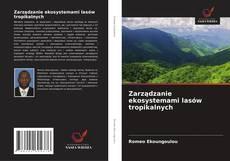Обложка Zarządzanie ekosystemami lasów tropikalnych