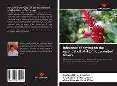 Bookcover of Influence of drying on the essential oil of Alpinia zerumbet leaves