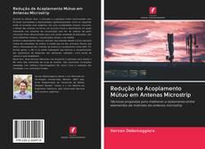 Обложка Redução de Acoplamento Mútuo em Antenas Microstrip
