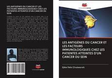 Copertina di LES ANTIGÈNES DU CANCER ET LES FACTEURS IMMUNOLOGIQUES CHEZ LES PATIENTES ATTEINTES D'UN CANCER DU SEIN