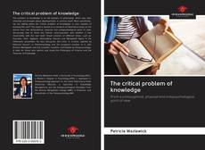 Bookcover of The critical problem of knowledge