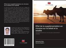Bookcover of Effet de la supplémentation en chrome sur le bétail et la volaille