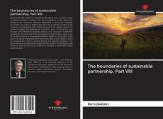 Bookcover of The boundaries of sustainable partnership. Part VIII