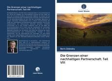 Bookcover of Die Grenzen einer nachhaltigen Partnerschaft. Teil VIII