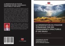 Bookcover of LA MINIMISATION DU POUVOIR DYNAMIQUE PAR DES CHANGEMENTS STRUCTURELS ET DES SEUILS