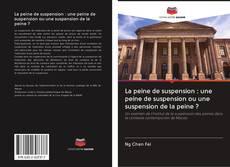 Buchcover von La peine de suspension : une peine de suspension ou une suspension de la peine ?