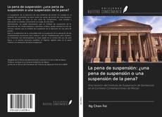 Buchcover von La pena de suspensión: ¿una pena de suspensión o una suspensión de la pena?