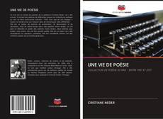 Bookcover of UNE VIE DE POÉSIE
