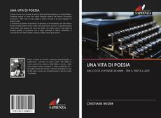 Bookcover of UNA VITA DI POESIA