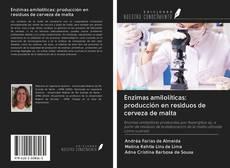 Обложка Enzimas amilolíticas: producción en residuos de cerveza de malta