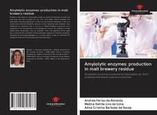 Couverture de Amylolytic enzymes: production in malt brewery residue