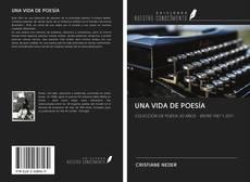 Bookcover of UNA VIDA DE POESÍA