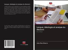 Bookcover of Langue, idéologie et analyse du discours