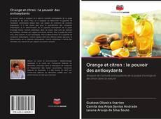 Bookcover of Orange et citron : le pouvoir des antioxydants