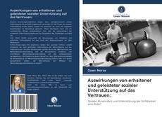 Bookcover of Auswirkungen von erhaltener und geleisteter sozialer Unterstützung auf das Vertrauen: