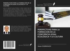 Portada del libro de PERSPECTIVAS PARA LA FORMACIÓN DE LA CONCIENCIA LEGAL ECOLÓGICA Y LA CULTURA
