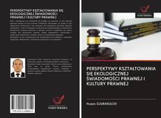 Buchcover von PERSPEKTYWY KSZTAŁTOWANIA SIĘ EKOLOGICZNEJ ŚWIADOMOŚCI PRAWNEJ I KULTURY PRAWNEJ