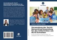 Bookcover of Verwendung der Social-Networking-Anwendung für das Unterrichten von IELTS-Schreiben