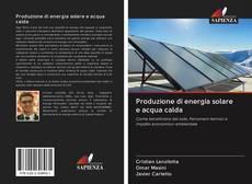 Bookcover of Produzione di energia solare e acqua calda