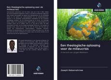 Couverture de Een theologische oplossing voor de milieucrisis