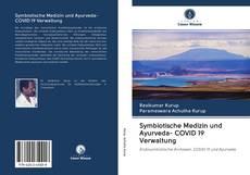 Bookcover of Symbiotische Medizin und Ayurveda- COVID 19 Verwaltung