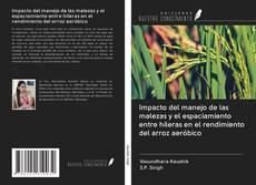 Borítókép a  Impacto del manejo de las malezas y el espaciamiento entre hileras en el rendimiento del arroz aeróbico - hoz