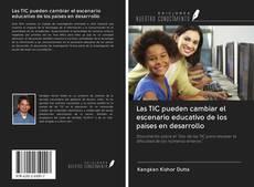 Portada del libro de Las TIC pueden cambiar el escenario educativo de los países en desarrollo