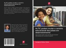 Capa do livro de As TIC podem mudar o cenário educacional dos países em desenvolvimento