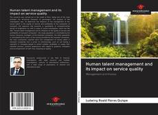 Bookcover of Human talent management and its impact on service quality
