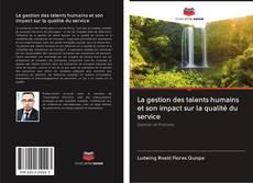 La gestion des talents humains et son impact sur la qualité du service kitap kapağı