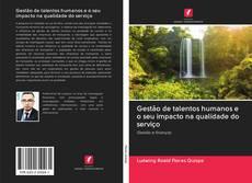 Bookcover of Gestão de talentos humanos e o seu impacto na qualidade do serviço