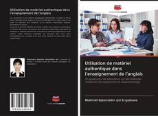 Portada del libro de Utilisation de matériel authentique dans l'enseignement de l'anglais