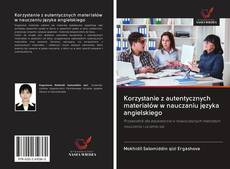 Portada del libro de Korzystanie z autentycznych materiałów w nauczaniu języka angielskiego